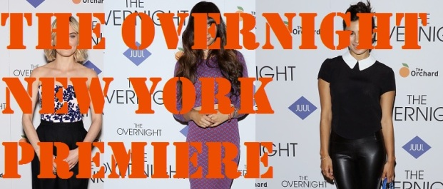 THE OVERNIGHT new york premiere